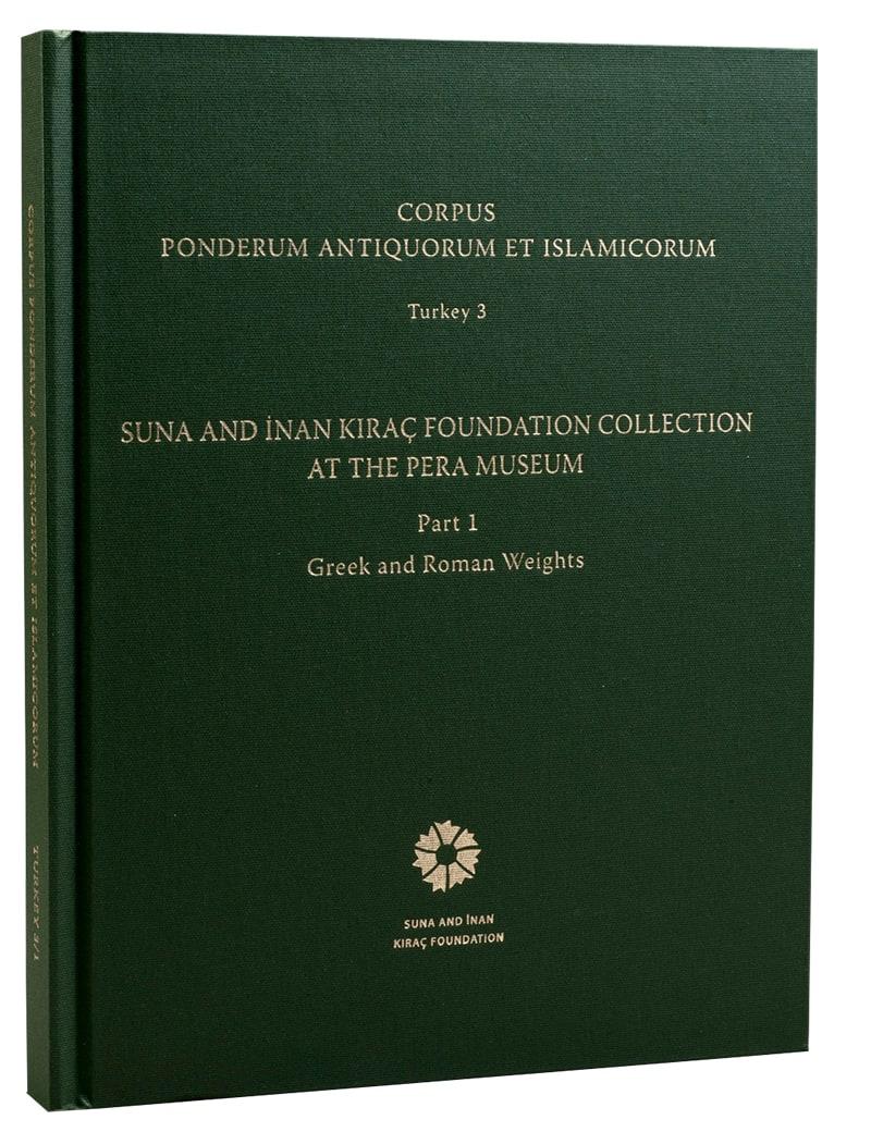 Corpus Ponderum Antiquorum et Islamicorum <br/>Suna and İnan Kıraç Foundation Collection in the Pera Museum