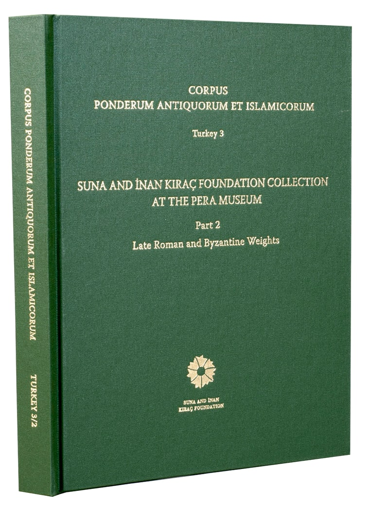 Corpus Ponderum Antiquorum et Islamicorum <br/>Suna and İnan Kıraç Foundation Collection in the Pera Museum